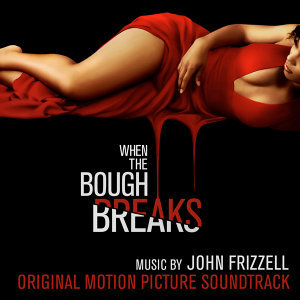 When the Bough Breaks (Original Motion Picture Soundtrack)
