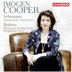 Schumann: Fantasiestücke - Kreisleriana - Brahms: Theme & Variations from String Sextet No. 1