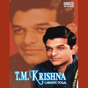 Carnatic Vocal - T. M. Krishna
