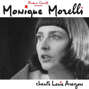 Monique Morelli chante Louis Aragon