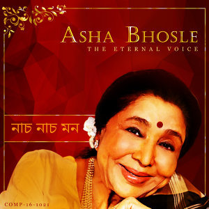 Nach Nach Mon - EternalVoice of Asha Bhosle