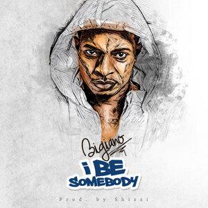 I Be Somebody