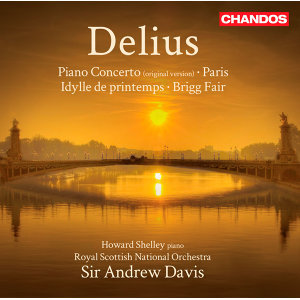 Delius: Piano Concerto - Paris - Idylle Printemps - Brigg Fair