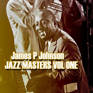 James P Johnson Jazz Masters Vol 1