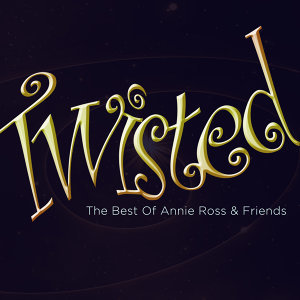 Twisted - The Best of Annie Ross & Friends