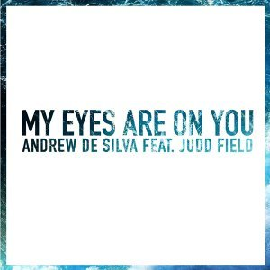 My Eyes Are on You (feat. Judd Field)