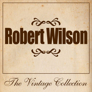 Robert Wilson - The Vintage Collection