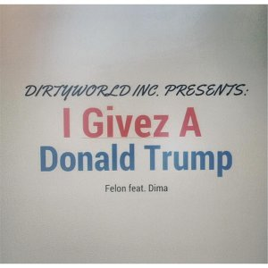 I Givez a Donald Trump (feat. Dima)