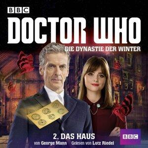 Doctor Who: Die Dynastie der Winter, Teil 2: Das Haus