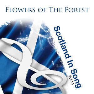 Flowers Of The Forest: Scotland In Song Volume 14