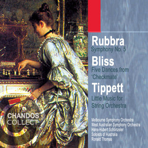Rubbra: Symphony No. 5 / Tippett: Little Music / Bliss: Checkmate (Excerpts)