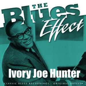 The Blues Effect - Ivory Joe Hunter