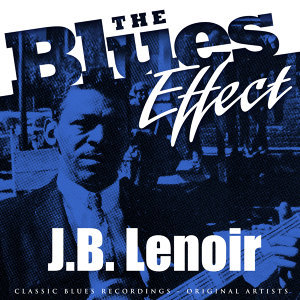 The Blues Effect - J.B. Lenoir