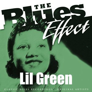 The Blues Effect - Lil Green