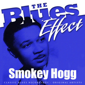 The Blues Effect - Smokey Hogg