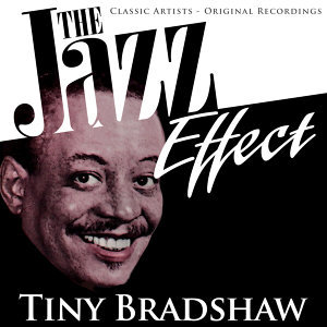 The Jazz Effect - Tiny Bradshaw