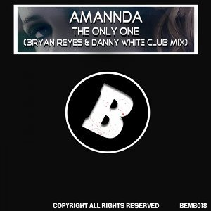 The Only One - Danny White & Bryan Reyes Remix