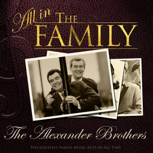 All in the Family: The Alexander Brothers