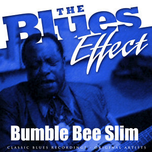 The Blues Effect - Bumble Bee Slim