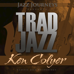 Jazz Journeys Presents Trad Jazz - Ken Colyer