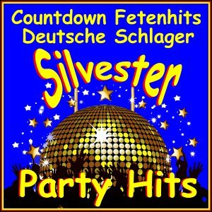 Silvester Party Hits Fetenhits Deutsche Schlager