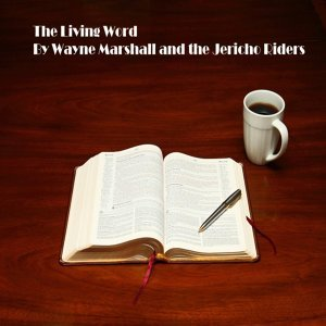 The Living Word (feat. The Jericho Riders)