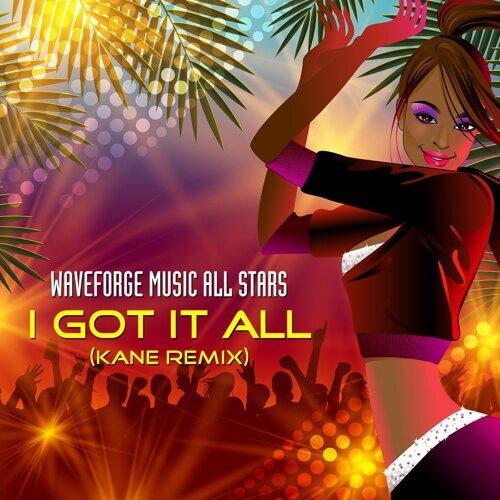 I Got It All (Kane Remix)