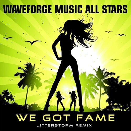 We Got Fame (Jitterstorm Remix)