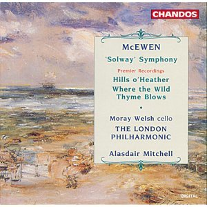 Mcewen: Solway Symphony / Hills O' Heather /  Where the Wild Thyme Blows