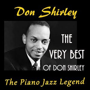 The Very Best of Don Shirley - The Jazz Piano Legend