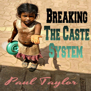 Breaking the Caste System