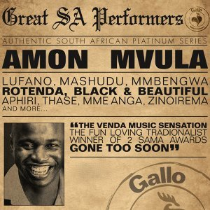 Great South African Performers - Amon Mvula