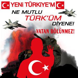 Yeni Türkiye'm / Ne Mutlu Türk'üm Diyene /  Vatan Bölünmez