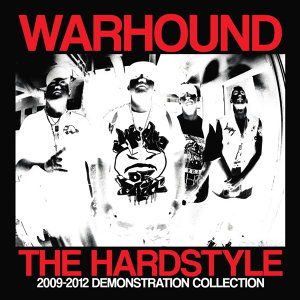 The Hardstyle (2009 - 2012 Demonstration Collection)