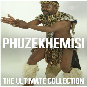 Ultimate Collection: Phuzekhemisi