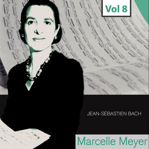 Marcelle Meyer - Complete Studio Recordings, Vol. 8
