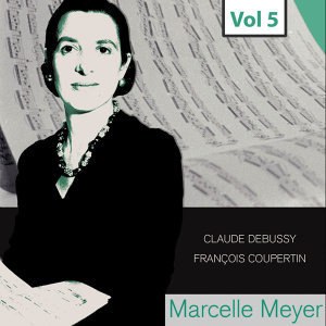 Marcelle Meyer - Complete Studio Recordings, Vol. 5