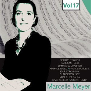 Marcelle Meyer - Complete Studio Recordings, Vol. 17
