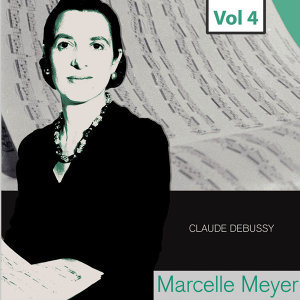 Marcelle Meyer - Complete Studio Recordings, Vol. 4