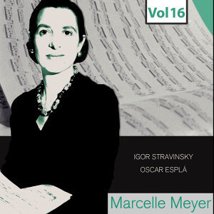 Marcelle Meyer - Complete Studio Recordings, Vol. 16
