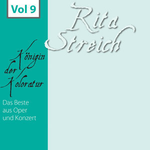 Rita Streich - Königin der Koloratur, Vol. 9