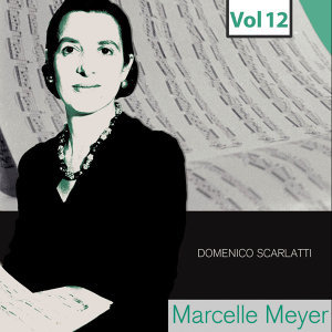 Marcelle Meyer - Complete Studio Recordings, Vol. 12