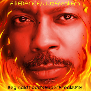 Juz Freak 'Em (Reginald Todds Superfreak Remix)