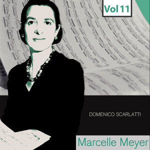 Marcelle Meyer - Complete Studio Recordings, Vol. 11
