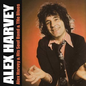 Alex Harvey: Alex Harvey & His Soul Band & the Blues