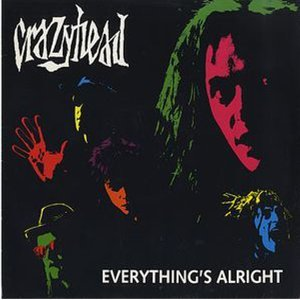 Crazyhead - Everything's Alright