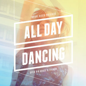 Future Disco Presents: All Day Dancing