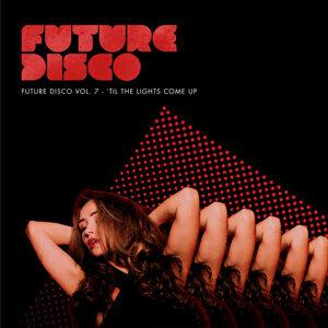 Future Disco, Vol. 7 - 'Til the Lights Come Up