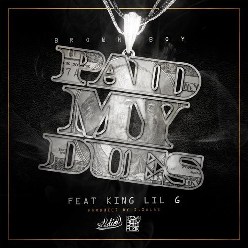 Brown Boy - Paid My Dues (feat  King Lil G) - KKBOX