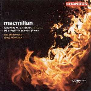 Macmillan: Confession of Isobel Gowdie (The) / Symphony No. 3
